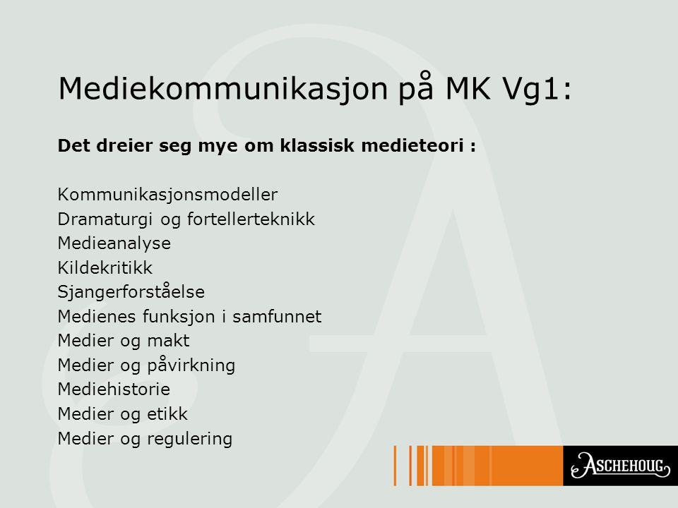 Mediekommunikasjon på MK Vg1:
