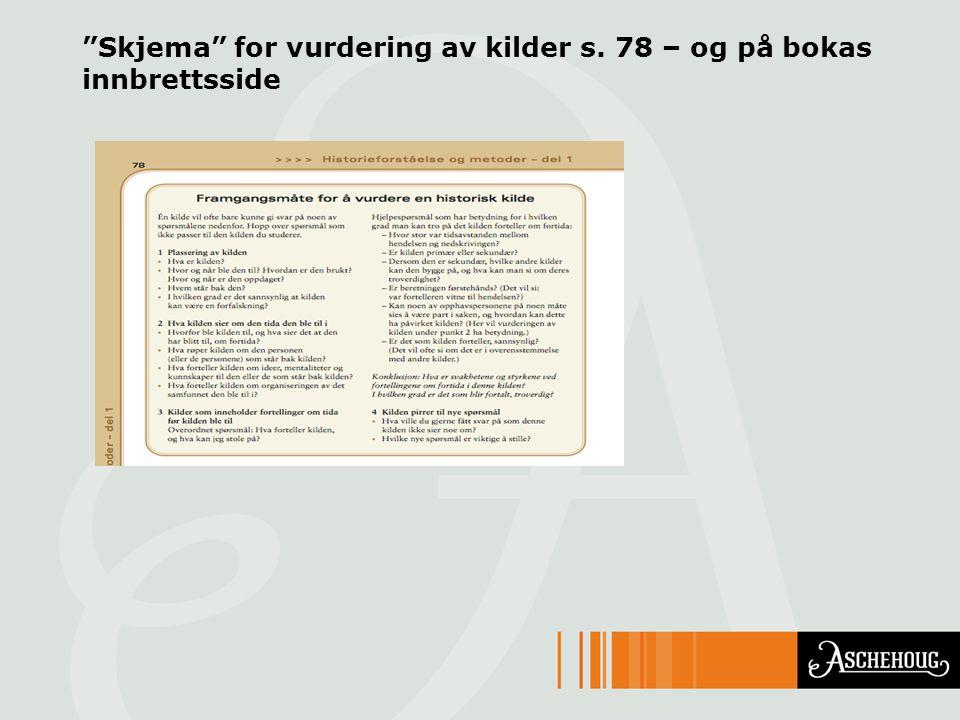 Skjema for vurdering av kilder s. 78 – og på bokas innbrettsside