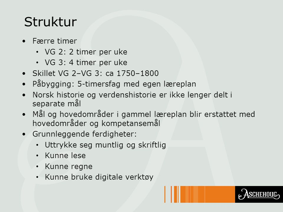 Struktur Færre timer VG 2: 2 timer per uke VG 3: 4 timer per uke