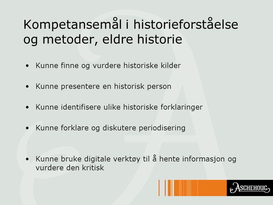 Kompetansemål i historieforståelse og metoder, eldre historie