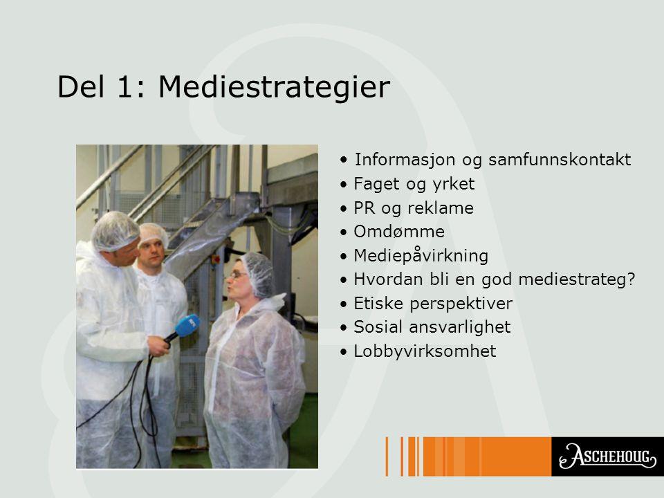 Del 1: Mediestrategier Informasjon og samfunnskontakt Faget og yrket