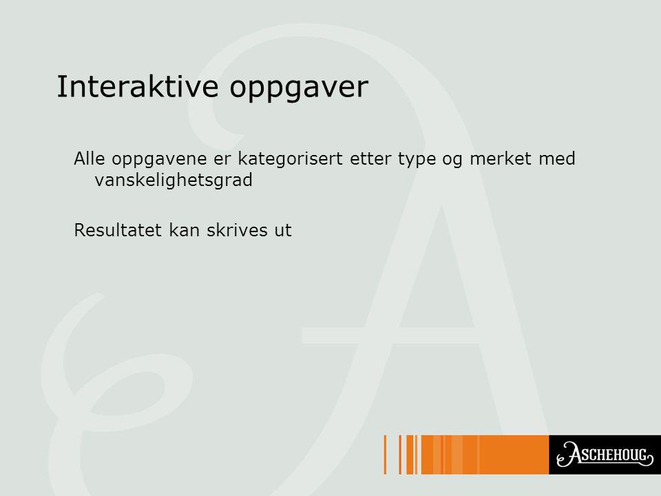 Interaktive oppgaver Alle oppgavene er kategorisert etter type og merket med vanskelighetsgrad.