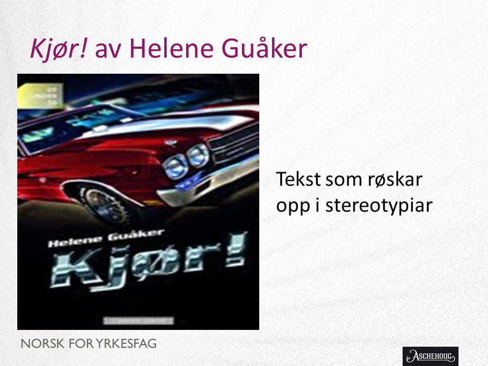 Kjør! av Helene Guåker Tekst som røskar opp i stereotypiar