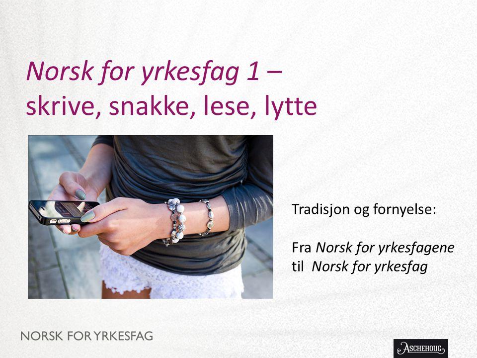 Norsk for yrkesfag 1 – skrive, snakke, lese, lytte