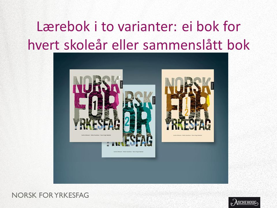 Lærebok i to varianter: ei bok for hvert skoleår eller sammenslått bok