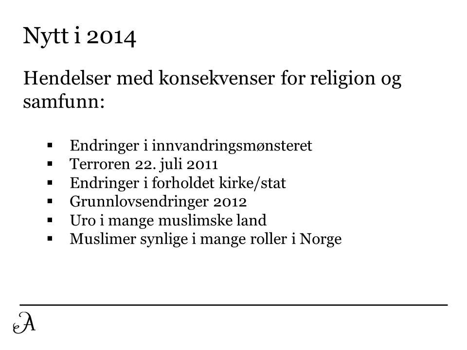 Nytt i 2014 Hendelser med konsekvenser for religion og samfunn: