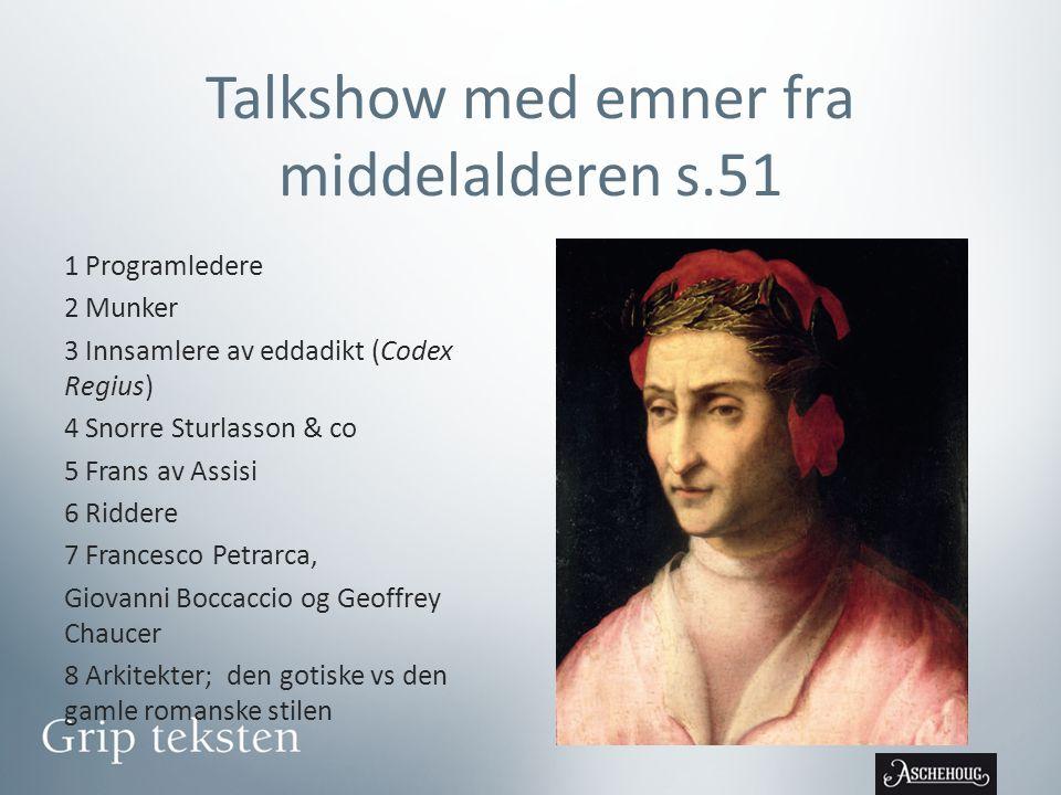 Talkshow med emner fra middelalderen s.51