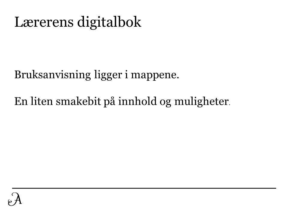 Lærerens digitalbok Bruksanvisning ligger i mappene.