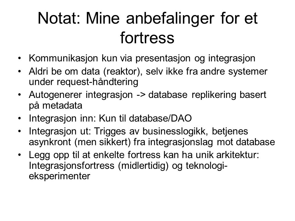 Notat: Mine anbefalinger for et fortress