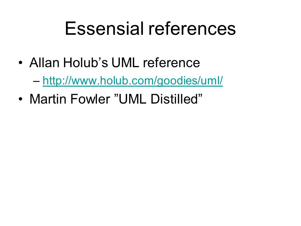 Essensial references Allan Holub's UML reference