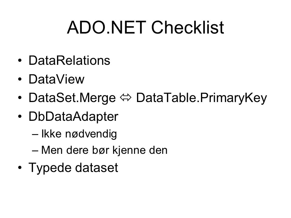 ADO.NET Checklist DataRelations DataView