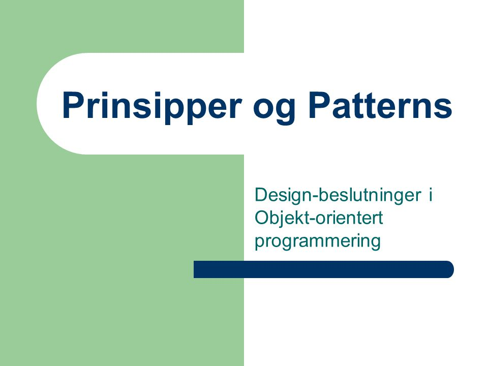 Prinsipper og Patterns