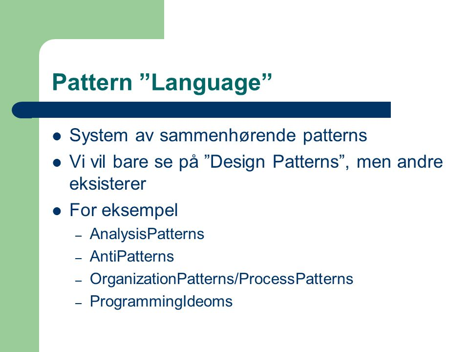 Pattern Language System av sammenhørende patterns