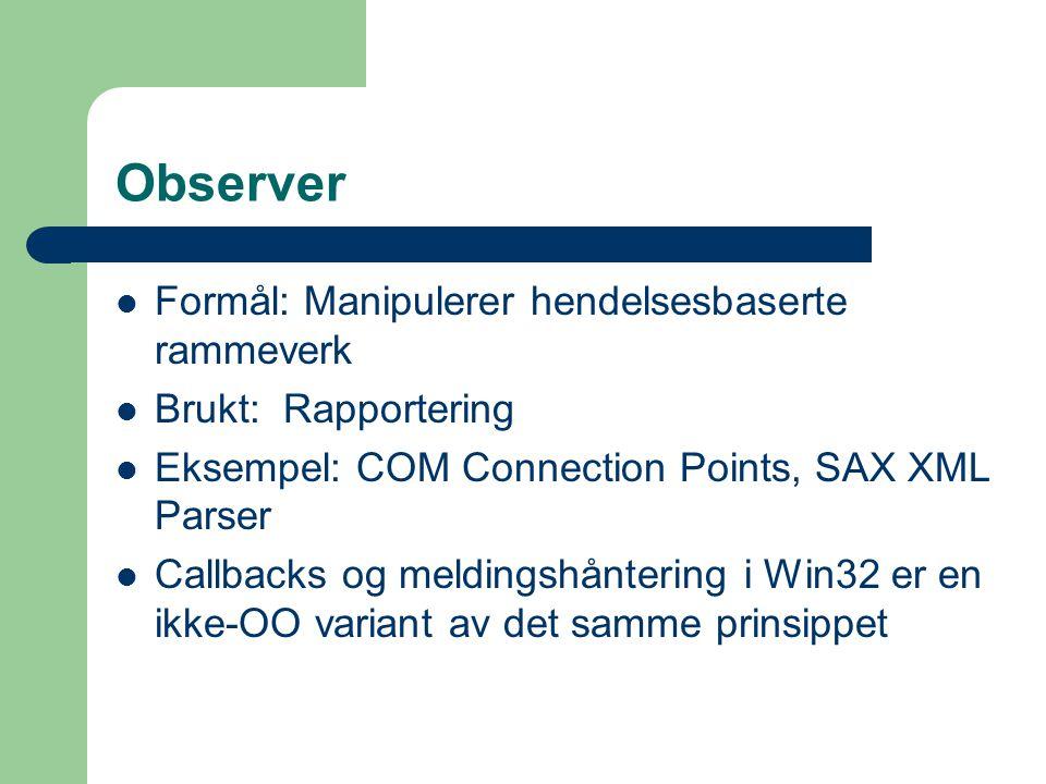 Observer Formål: Manipulerer hendelsesbaserte rammeverk