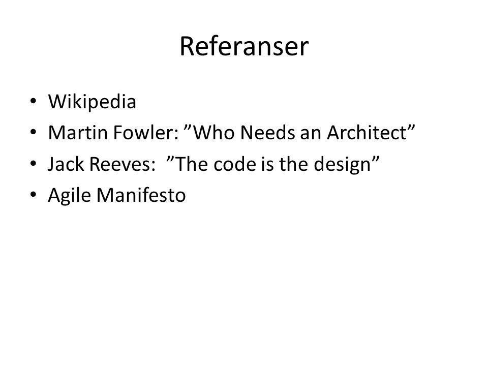 Referanser Wikipedia Martin Fowler: Who Needs an Architect
