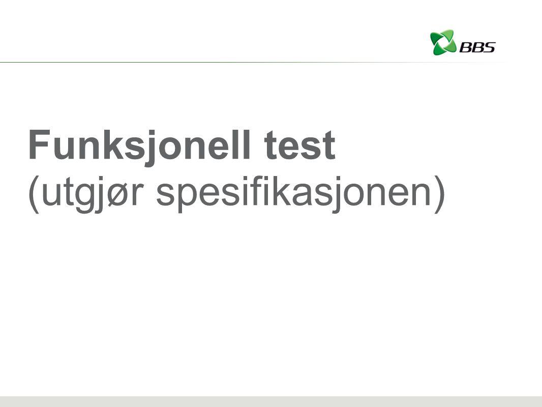 Funksjonell test (utgjør spesifikasjonen)