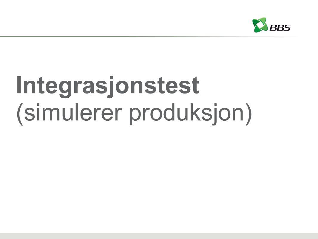 Integrasjonstest (simulerer produksjon)