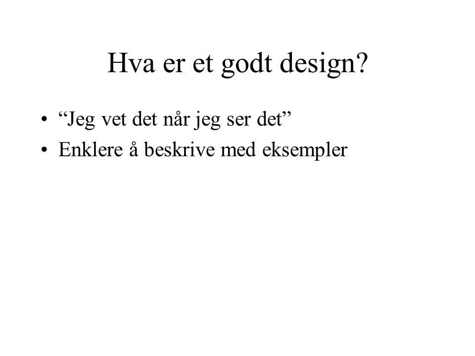 Hva er et godt design Jeg vet det når jeg ser det