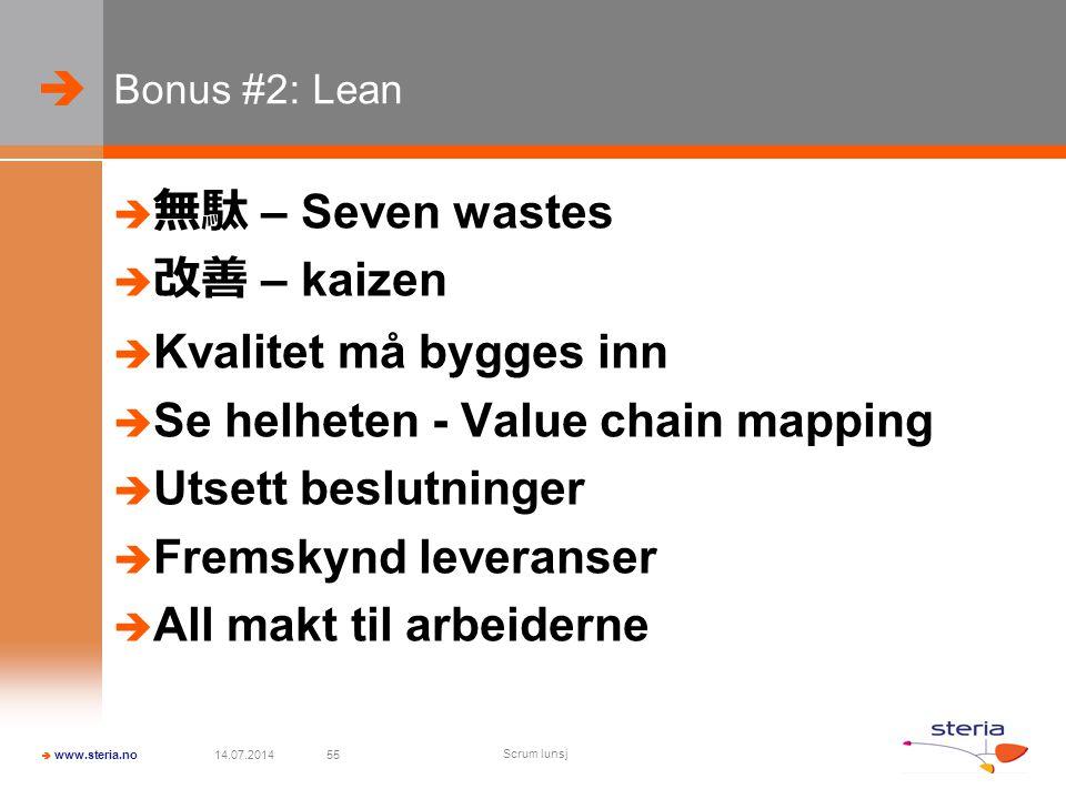 Se helheten - Value chain mapping Utsett beslutninger