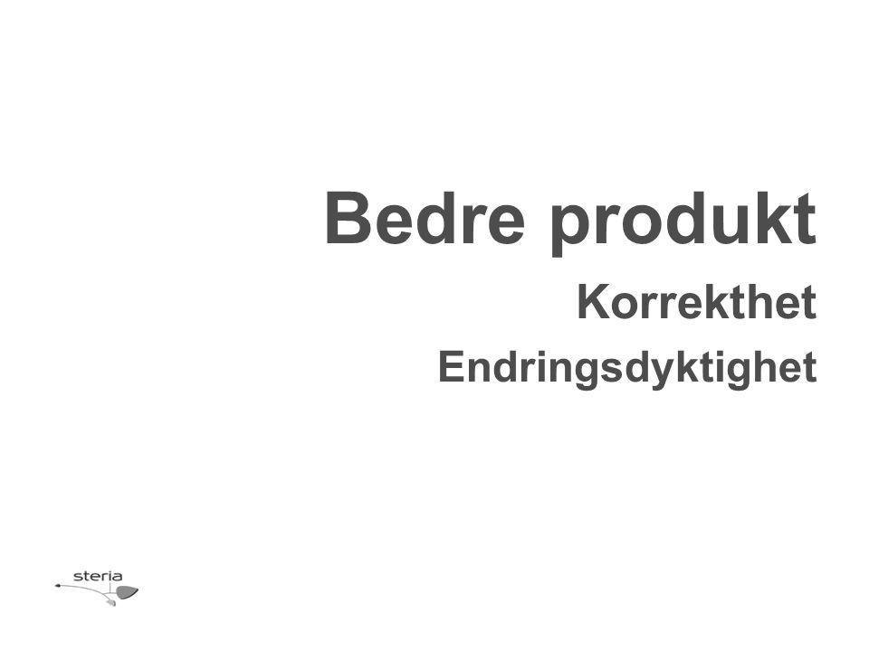 Bedre produkt Korrekthet Endringsdyktighet