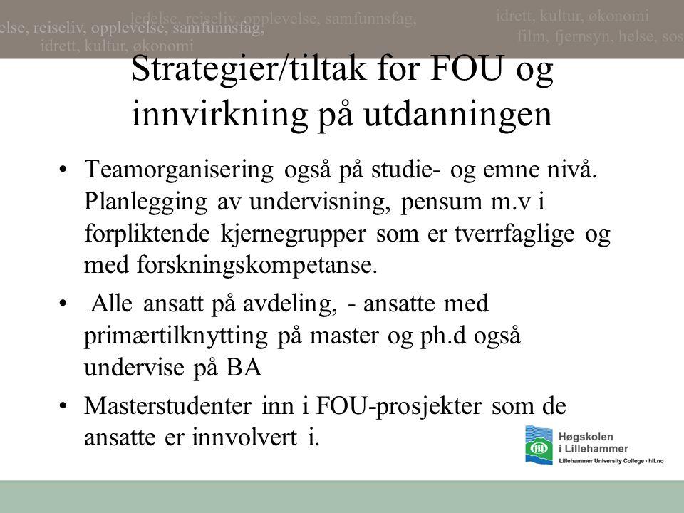 Strategier/tiltak for FOU og innvirkning på utdanningen