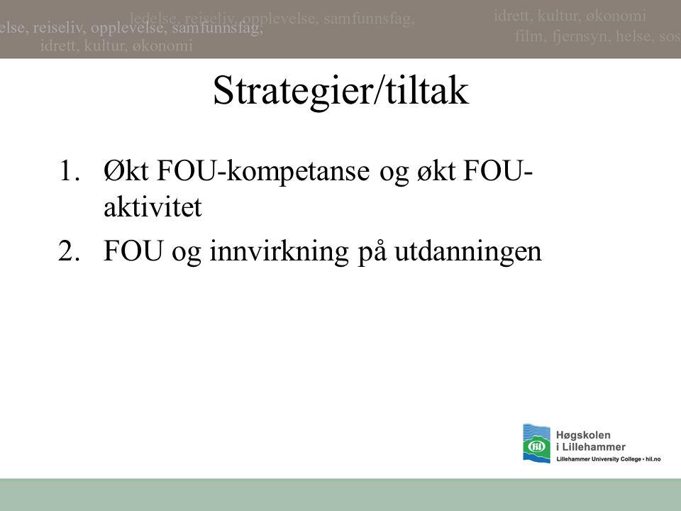 Strategier/tiltak Økt FOU-kompetanse og økt FOU-aktivitet