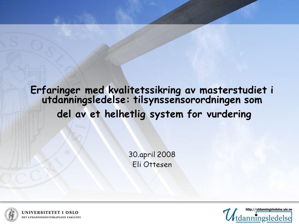 Erfaringer med kvalitetssikring av masterstudiet i utdanningsledelse: tilsynssensorordningen som del av et helhetlig system for vurdering