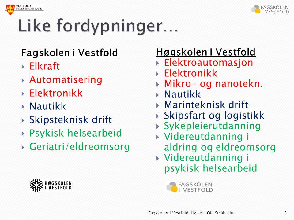 Like fordypninger… Fagskolen i Vestfold Elkraft Automatisering