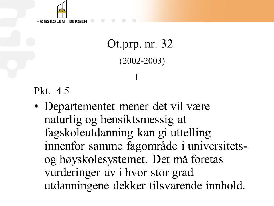Ot.prp. nr. 32 (2002-2003) 1. Pkt. 4.5.