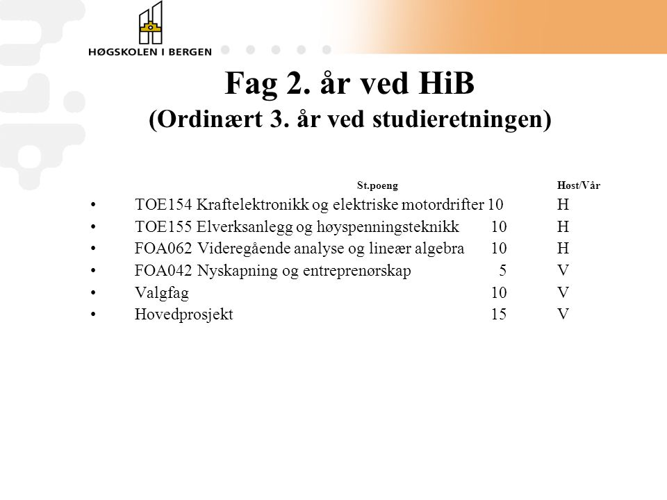 Fag 2. år ved HiB (Ordinært 3. år ved studieretningen)