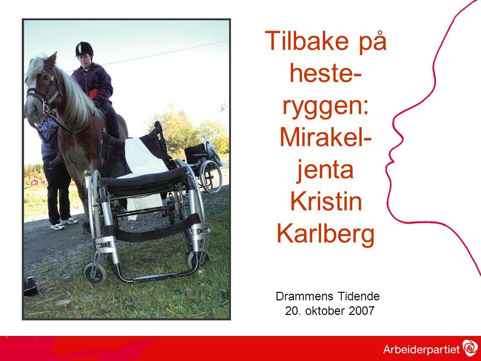 Tilbake på heste- ryggen: Mirakel- jenta Kristin Karlberg