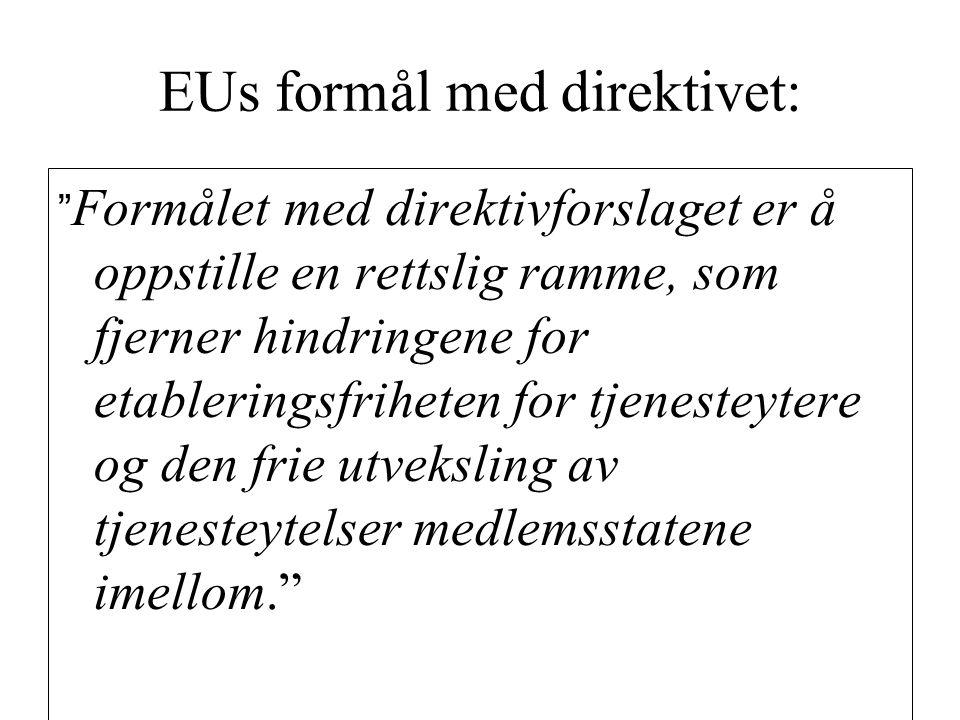 EUs formål med direktivet: