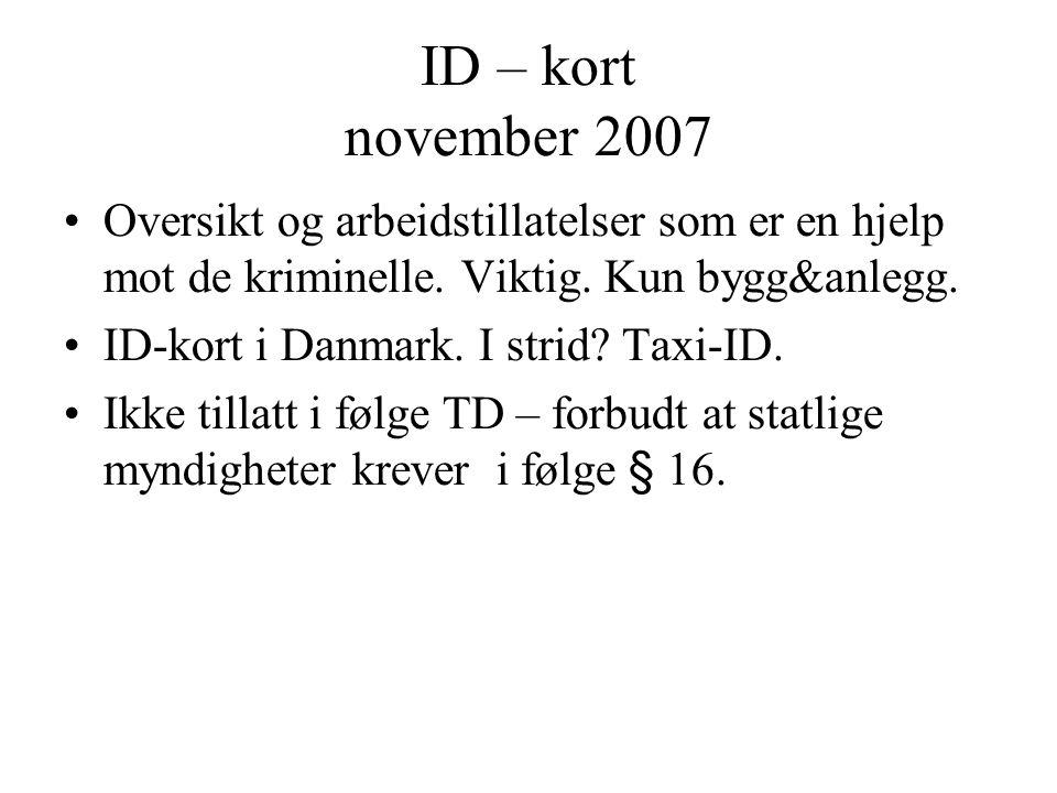 ID – kort november 2007 Oversikt og arbeidstillatelser som er en hjelp mot de kriminelle. Viktig. Kun bygg&anlegg.