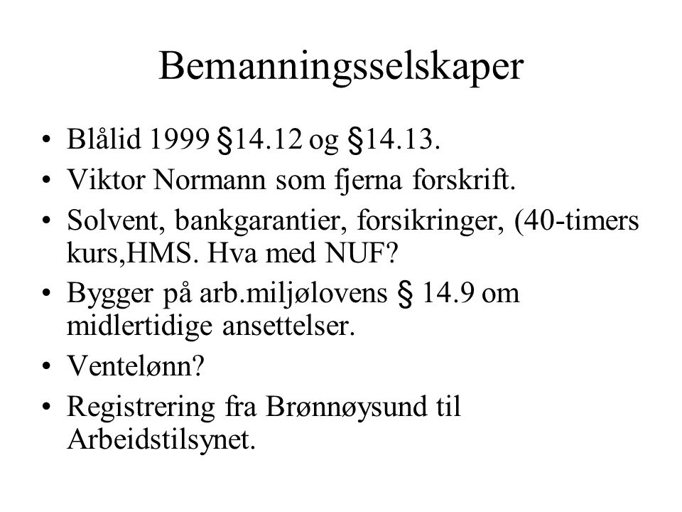 Bemanningsselskaper Blålid 1999 §14.12 og §14.13.