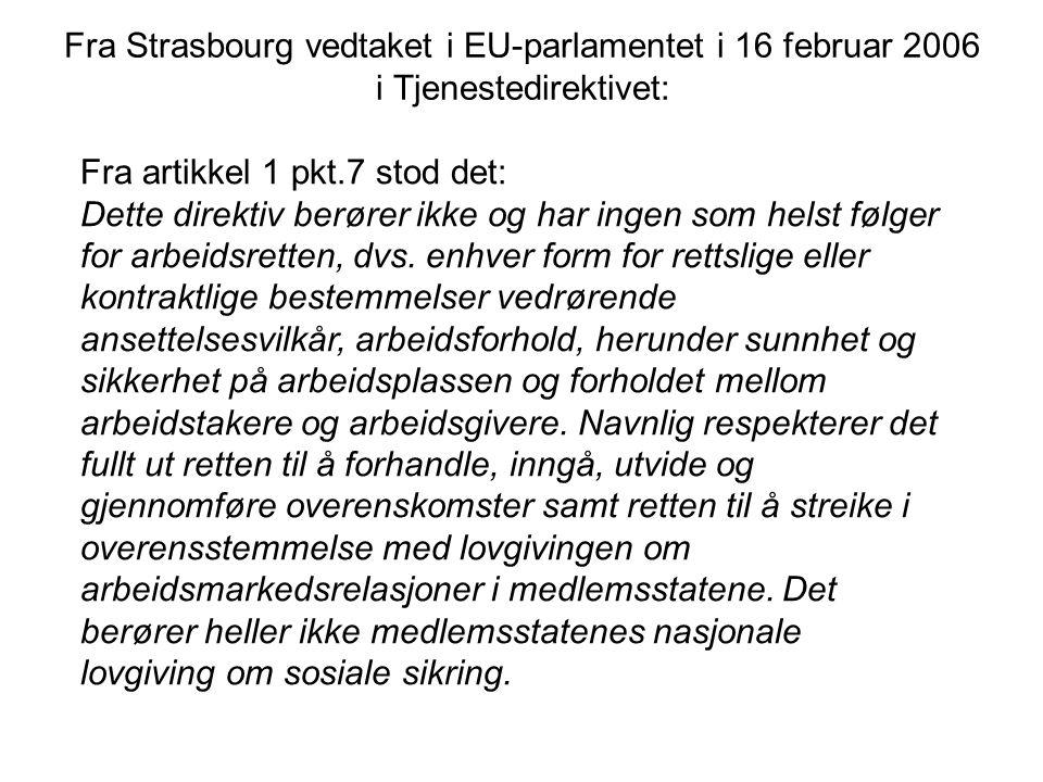 Fra Strasbourg vedtaket i EU-parlamentet i 16 februar 2006 i Tjenestedirektivet: