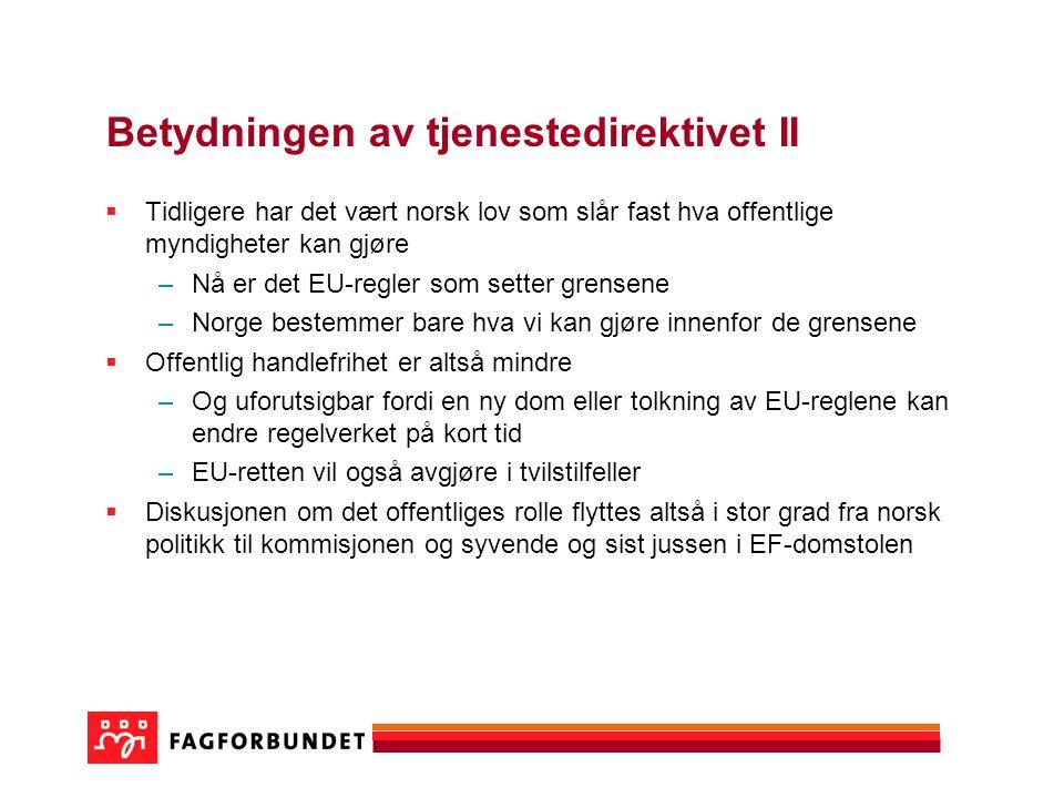 Betydningen av tjenestedirektivet II