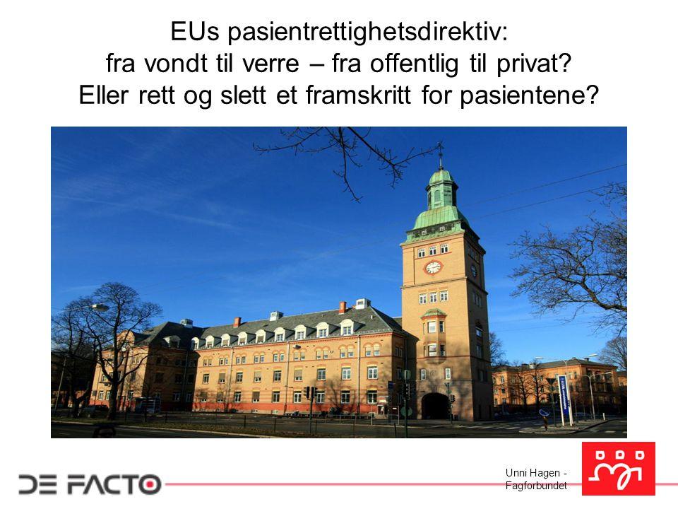 EUs pasientrettighetsdirektiv: fra vondt til verre – fra offentlig til privat.