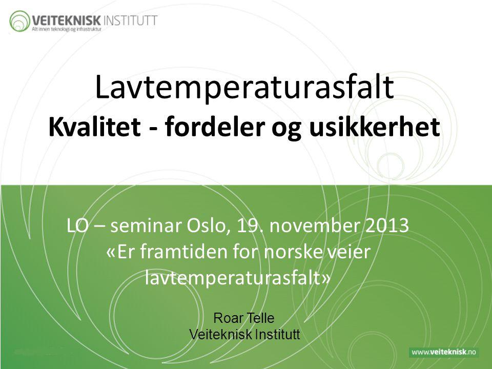 Lavtemperaturasfalt Kvalitet - fordeler og usikkerhet