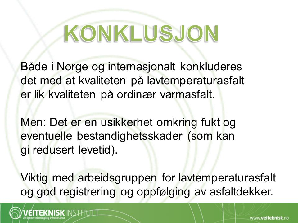 KONKLUSJON Både i Norge og internasjonalt konkluderes