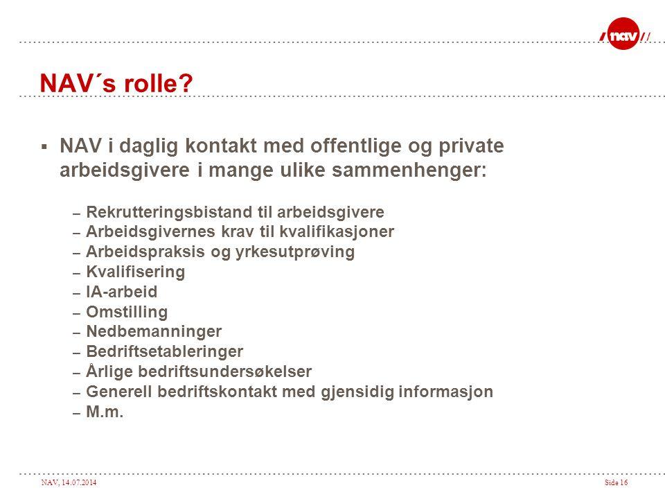 NAV´s rolle NAV i daglig kontakt med offentlige og private arbeidsgivere i mange ulike sammenhenger: