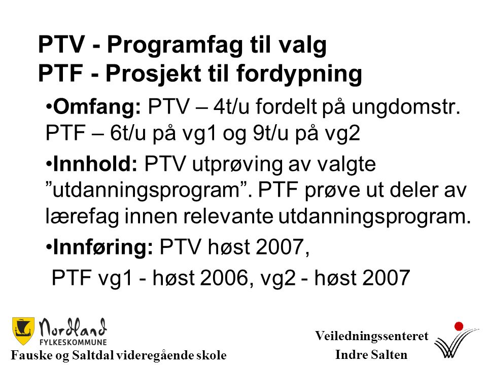 PTV - Programfag til valg PTF - Prosjekt til fordypning