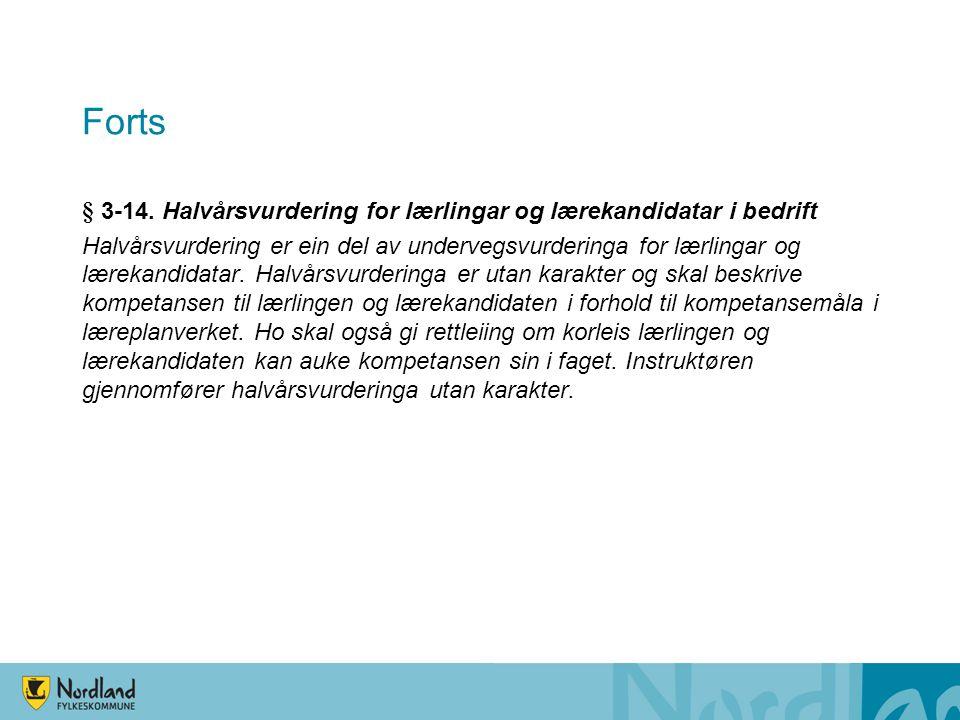 Forts § 3-14. Halvårsvurdering for lærlingar og lærekandidatar i bedrift.