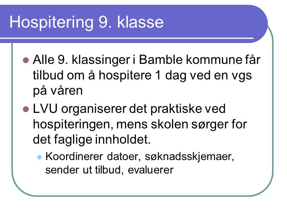 Hospitering 9. klasse Alle 9. klassinger i Bamble kommune får tilbud om å hospitere 1 dag ved en vgs på våren.