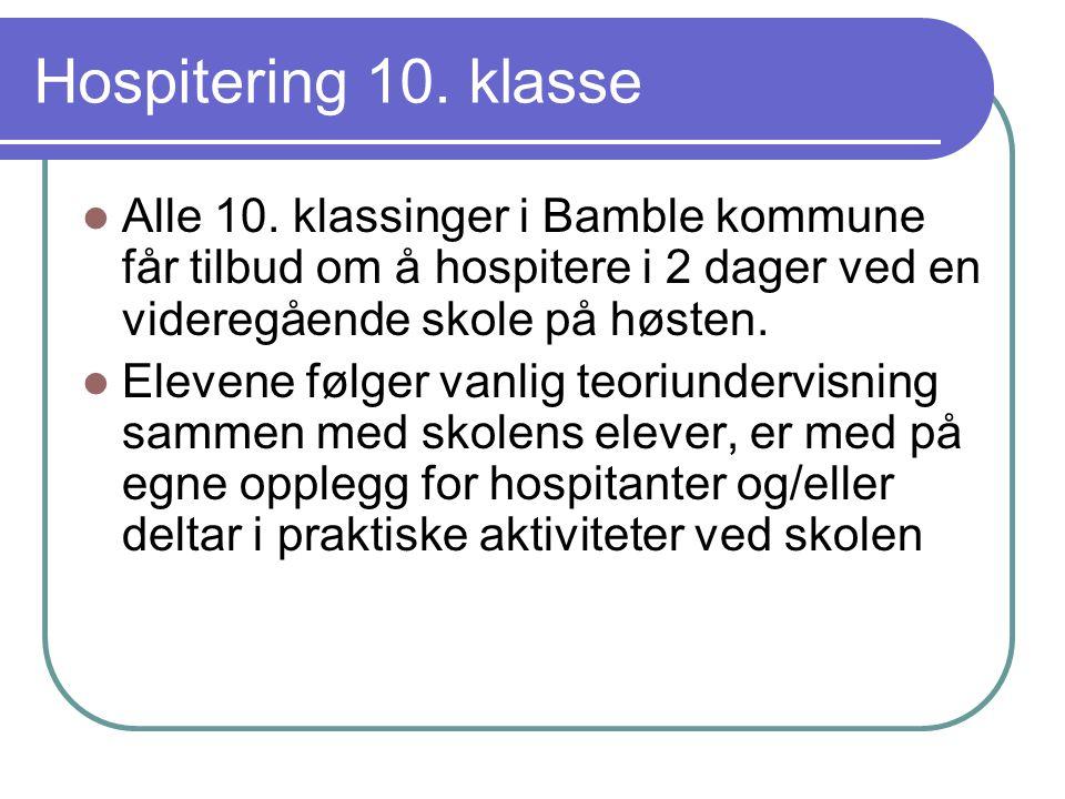 Hospitering 10. klasse Alle 10. klassinger i Bamble kommune får tilbud om å hospitere i 2 dager ved en videregående skole på høsten.