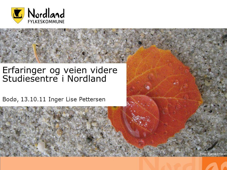 Erfaringer og veien videre Studiesentre i Nordland