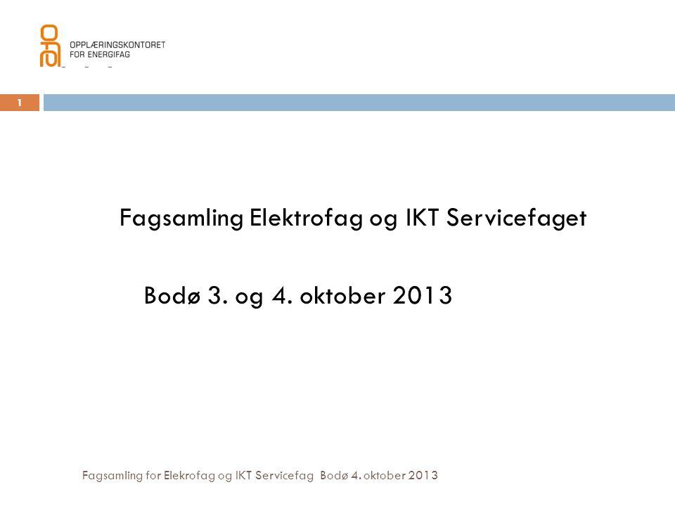 111 Fagsamling Elektrofag og IKT Servicefaget Bodø 3. og 4. oktober 2013 Fagsamling for Elekrofag og IKT Servicefag Bodø 4. oktober 2013.