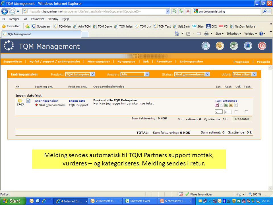 Melding sendes automatisk til TQM Partners support mottak, vurderes – og kategoriseres.