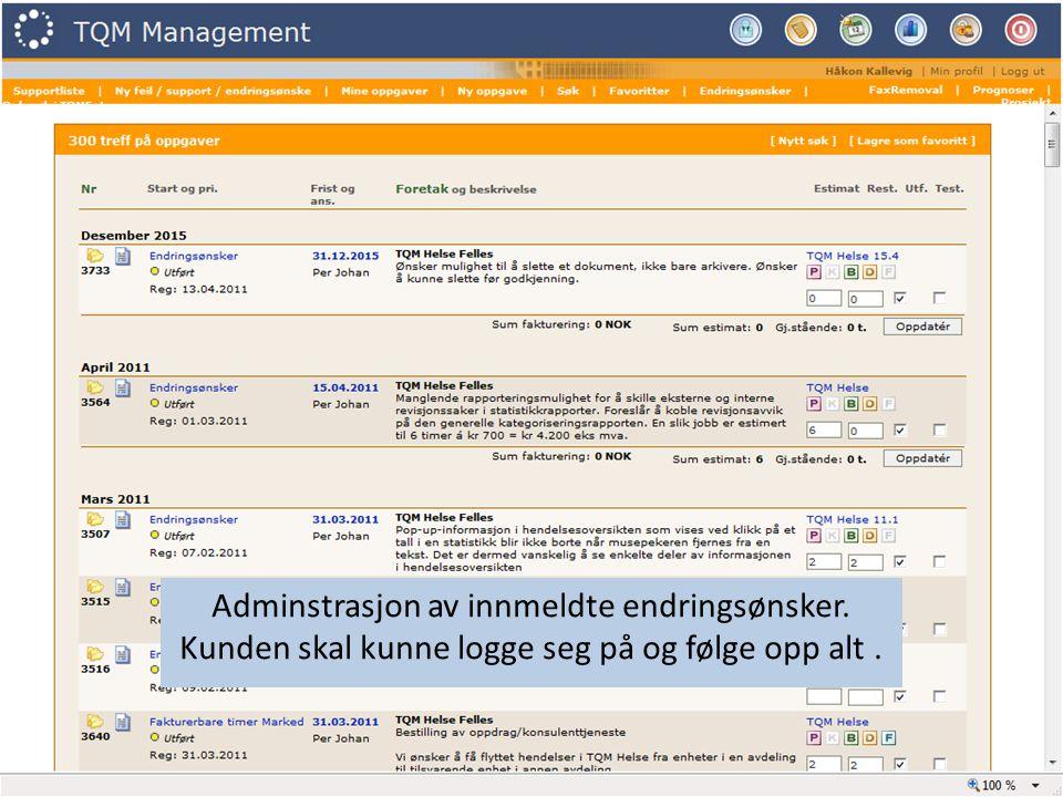 Adminstrasjon av innmeldte endringsønsker.