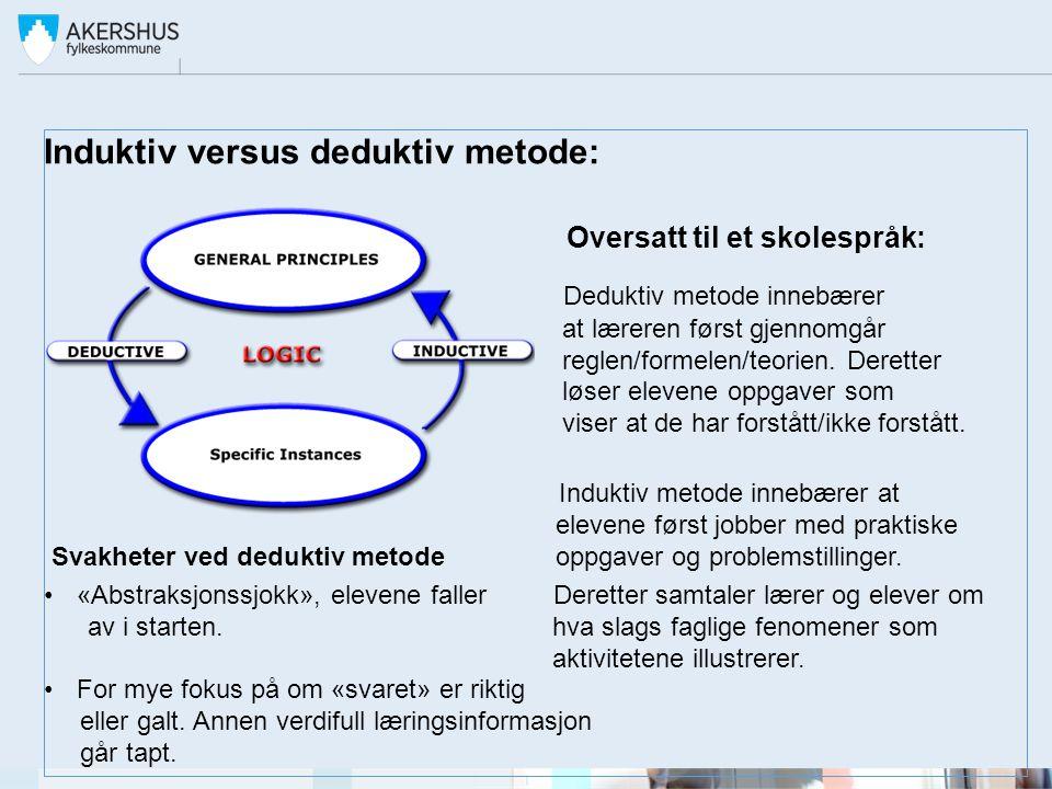Induktiv versus deduktiv metode: Oversatt til et skolespråk: