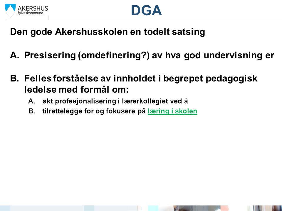 DGA Den gode Akershusskolen en todelt satsing